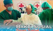 Bakti Sosial Operasi Katarak & Bibir Sumbing 2017